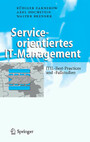 Serviceorientiertes IT-Management - ITIL-Best-Practices und -Fallstudien