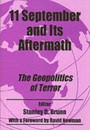 11 September and Its Aftermath - The Geopolitics of Terror