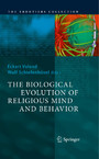 The Biological Evolution of Religious Mind and Behavior